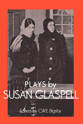 9780521312042: Plays by Susan Glaspell (British and American Playwrights)