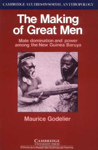 9780521312127: The Making of Great Men: Male Domination and Power among the New Guinea Baruya