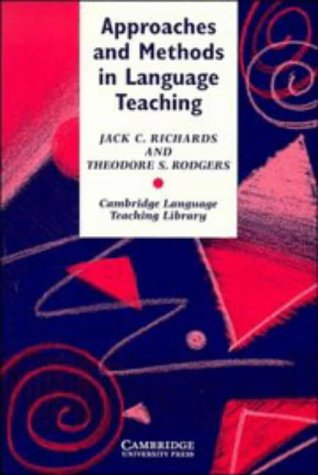 Approaches and Methods in Language Teaching : Jack C. Richards,