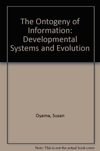 9780521312578: The Ontogeny of Information: Developmental Systems and Evolution