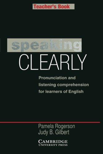 9780521312950: Speaking Clearly Teacher's book: Pronunciation and Listening Comprehension for Learners of English