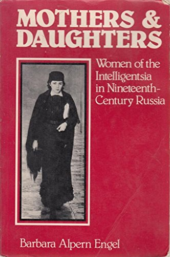 9780521313018: Mothers and Daughters: Women of the Intelligentsia in Nineteenth-Century Russia