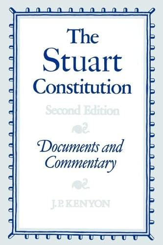 9780521313278: The Stuart Constitution, 1603-1688: Documents and Commentary