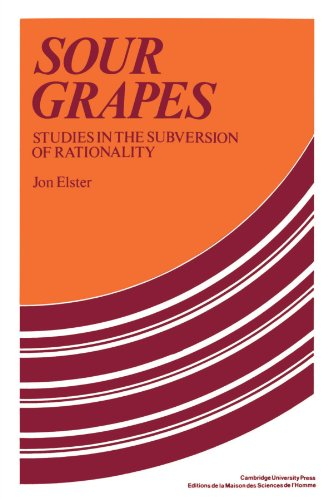 9780521313681: Sour Grapes Paperback: Studies in the Subversion of Rationality