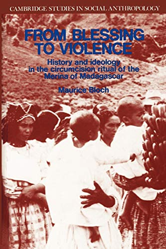 9780521314046: From Blessing to Violence: History and Ideology in the Circumcision Ritual of the Merina (Cambridge Studies in Social and Cultural Anthropology)