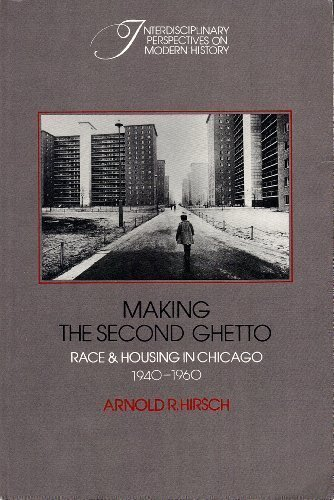 9780521315067: Making the Second Ghetto: Race and Housing in Chicago, 1940-1960 (Interdisciplinary Perspectives on Modern History)
