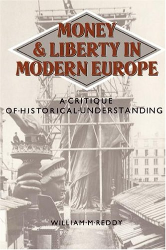 9780521315098: Money and Liberty in Modern Europe: A Critique of Historical Understanding