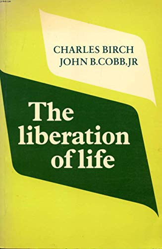 9780521315142: The Liberation of Life: From the Cell to the Community