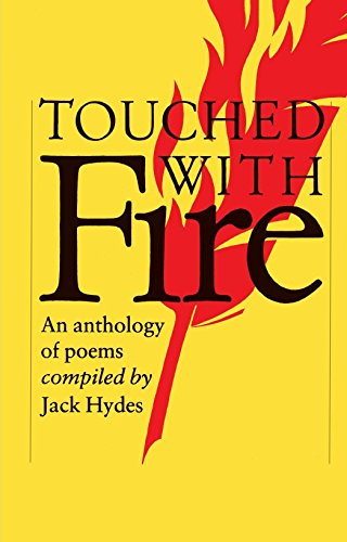 Touched with Fire: An Anthology of Poems: Editor-Jack Hydes