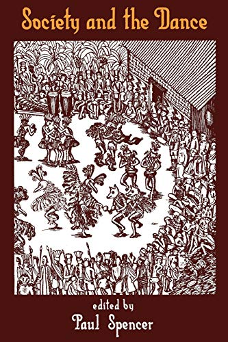 9780521315500: Society and the Dance: The Social Anthropology of Process and Performance