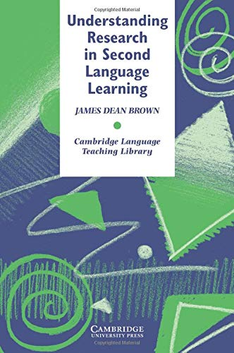 Understanding Research in Second Language Learning: A