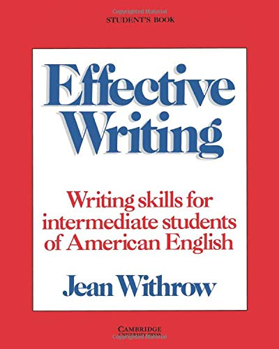 Effective Writing: Writing Skills for Intermediate Students of American English (Student's ...