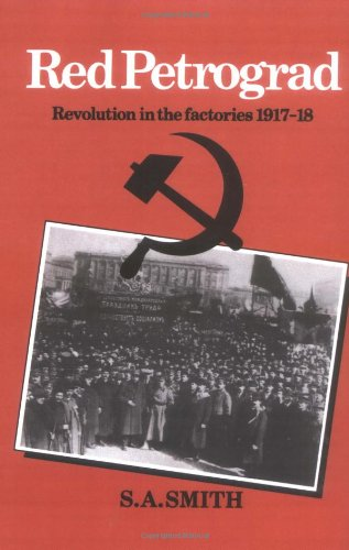 9780521316187: Red Petrograd: Revolution in the Factories, 1917-1918 (Cambridge Russian, Soviet and Post-Soviet Studies)
