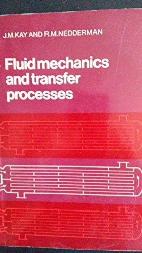 Fluid Mechanics and Transfer Processes: Kay, J. M.