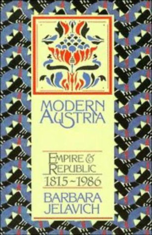 Modern Austria, Empire and Republic 1815-1986