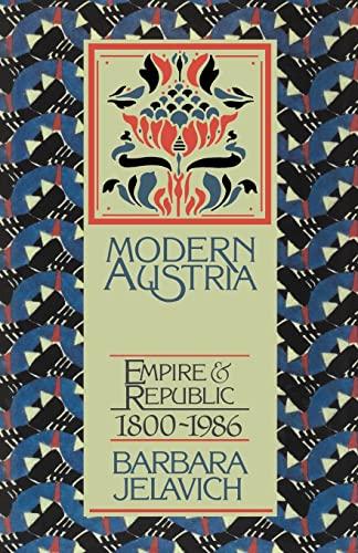 9780521316255: Modern Austria: Empire and Republic, 1815-1986