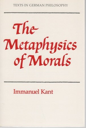 The Metaphysics of Morals (Texts in German Philosophy) (9780521316576) by Immanuel Kant
