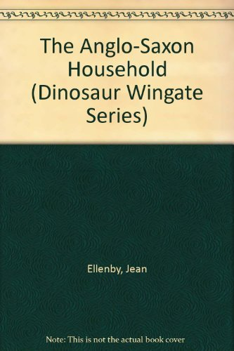 9780521316767: The Anglo-Saxon Household (Dinosaur Wingate Series)