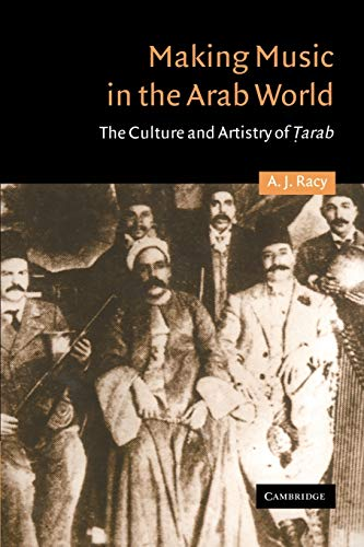 9780521316859: Making Music in the Arab World: The Culture and Artistry of Tarab (Cambridge Middle East Studies)
