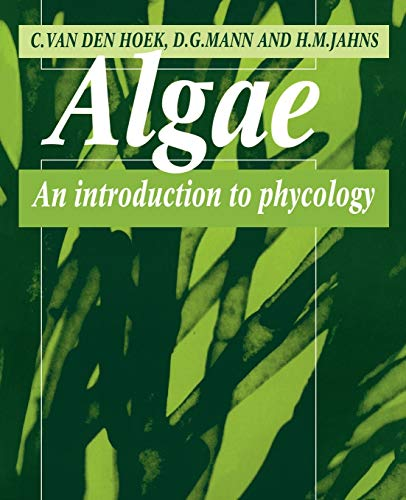 Algae: An Introduction to Phycology (Paperback): Christiaan Van Den Hoek, David Mann, H. M. Jahns