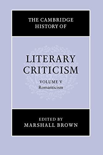 The Cambridge History of Literary Criticism, Vol. 5: Romanticism (v. 5)