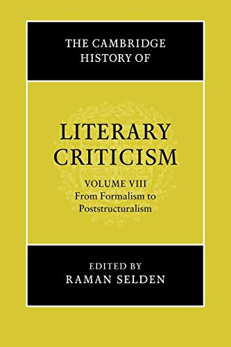9780521317245: The Cambridge History of Literary Criticism: Volume 8, From Formalism to Poststructuralism Paperback: From Formalism to Poststructuralism v. 8