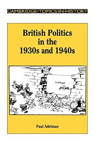 9780521317290: British Politics in the 1930s and 1940s