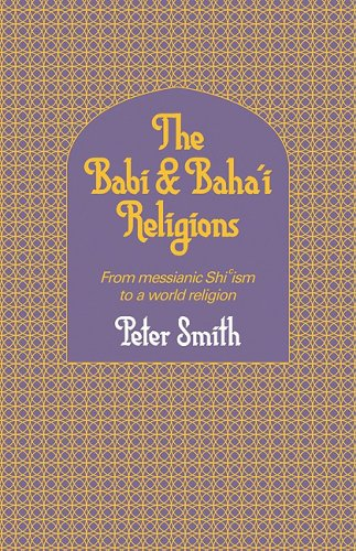 9780521317559: The Babi and Baha'i Religions: From Messianic Shiism to a World Religion
