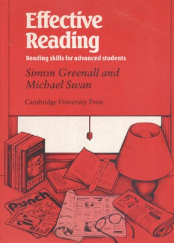 Effective Reading Student's book: Reading Skills for Advanced Students (0521317592) by Simon Greenall; Michael Swan