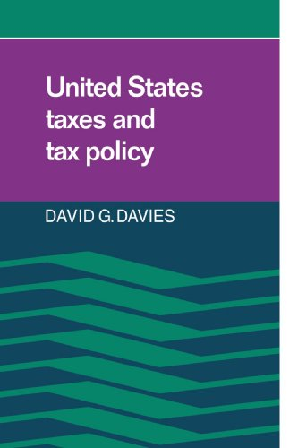 United States Taxes and Tax Policy: David G. Davies