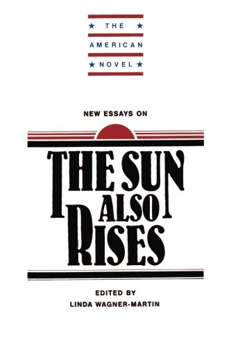 New Essays on the Sun Also Rises (The American Novel)