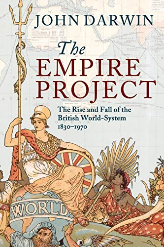 9780521317894: The Empire Project: The Rise and Fall of the British World-System, 1830-1970