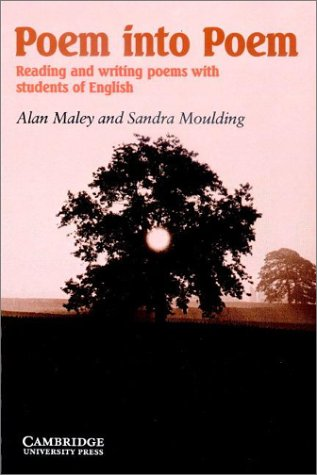Poem into Poem : Reading and Writing: Alan Maley; Sandra