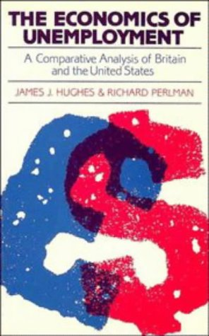 9780521318655: The Economics of Unemployment: A Comparative Analysis of Britain and the United States