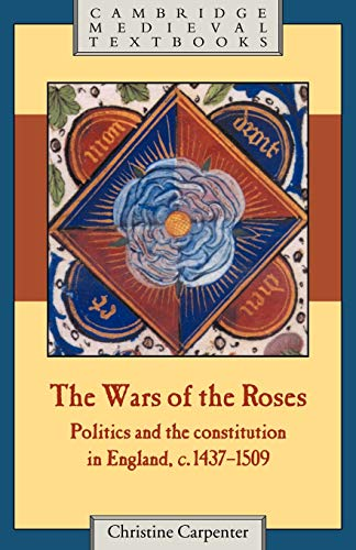 9780521318747: The Wars of the Roses: Politics and the Constitution in England, c.1437-1509