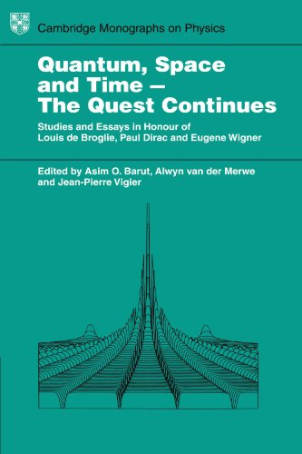 Quantum Space and Time - the Quest Continues: Studies and Essays in Honour of Louis de Broglie, P...