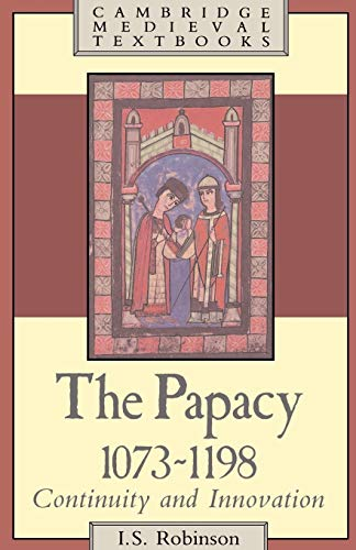 9780521319225: The Papacy, 1073 1198: Continuity and Innovation (Cambridge Medieval Textbooks)