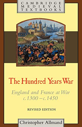 9780521319232: The Hundred Years War: England and France at War c.1300-c.1450 (Cambridge Medieval Textbooks)