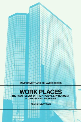 9780521319478: Work Places: The Psychology of the Physical Environment in Offices and Factories (Environment and Behavior)