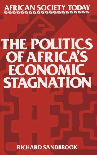 9780521319614: The Politics of Africa's Economic Stagnation Paperback (African Society Today)