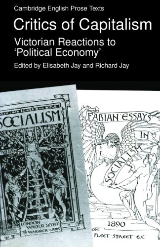 9780521319621: Critics of Capitalism: Victorian Reactions to 'Political Economy' (Cambridge English Prose Texts)