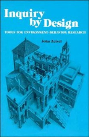 9780521319713: Inquiry by Design: Tools for Environment-Behaviour Research (Environment and Behavior)