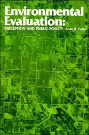 Environmental Evaluation: Perception and Public Policy: Ervin H. Zube