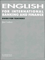 English for International Banking and Finance: Guide for Teachers: Jim Corbett