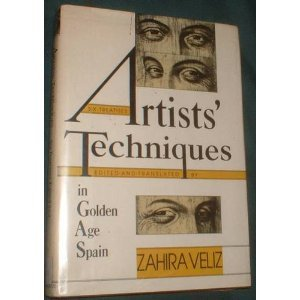 9780521320078: Artist's Techniques in Golden Age Spain: Six Treatises in Translation