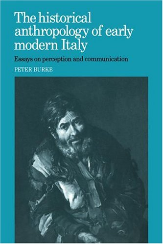 9780521320412: The Historical Anthropology of Early Modern Italy: Essays on Perception and Communication