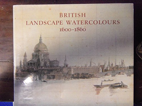 British Landscape Watercolours 1600-1860.
