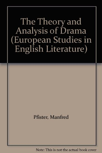 9780521320603: The Theory and Analysis of Drama (European Studies in English Literature)