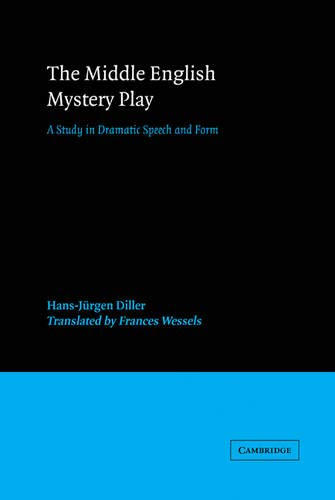 Middle English Translator >> The Middle English Mystery Play A Study In Dramatic Speech And Form