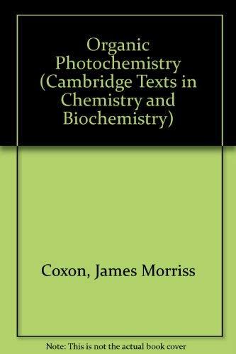 Organic Photochemistry, 2nd Edition: Coxon, J.M., And B. Halton